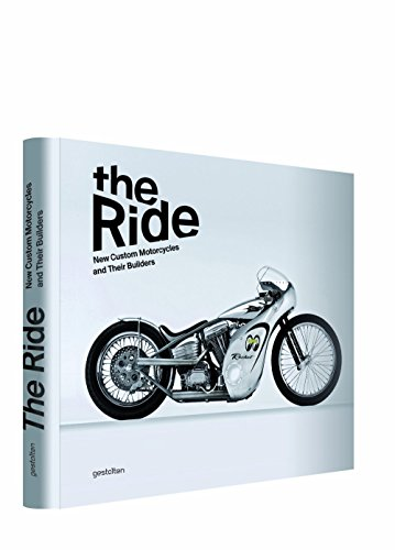 The Ride: New Custom Motorcycles and Their Builders by Chris Hunter (Illustrated, 15 Aug 2013) Hardcover