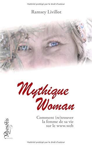 Mythique woman - comment retrouver la femme de par Ramsey Livillot