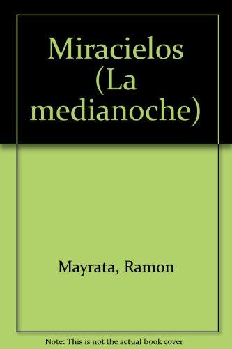 Miracielos (LA MEDIANOCHE)