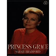 Princess Grace (Panther Books): Written by Sarah Bradford, 1985 Edition, (New edition) Publisher: HarperCollins Distribution Services [Paperback]