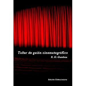 Taller de guión cinematográfico: Edición coleccionista
