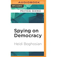 Spying on Democracy: Government Surveillance, Corporate Power & Public Resistance
