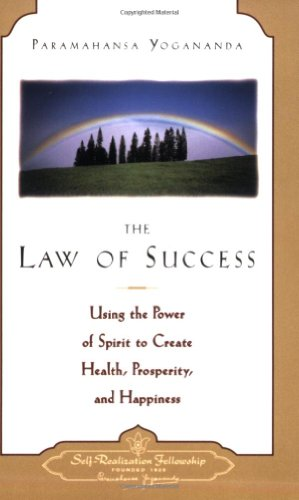 Law of Success: Using the Power of Spirit to Create Health, Prosperity, and Happiness