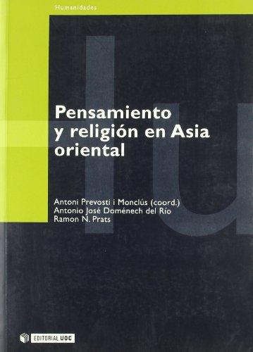 Pensamiento Y Religion En Asia Oriental/ Thinking and Religion in East Asia (Humanidades / Humanities) por Antonio J. Domenech Del Rio, Ramon N. Prats