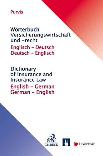 Wörterbuch Versicherungswirtschaft und -recht: Englisch / Deutsch - Deutsch / Englisch