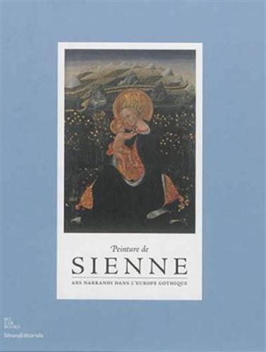 Peinture de Sienne : Ars narrandi dans l'Europe gothique
