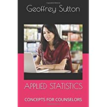 APPLIED STATISTICS: CONCEPTS FOR COUNSELORS