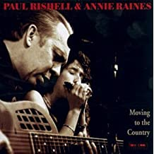 Moving to the Country by Paul Rishell and Annie Raines (2003-05-29)