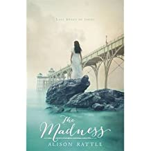 [(The Madness)] [ By (author) Alison Rattle ] [March, 2014]