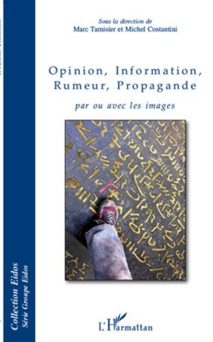 Opinion, Information, Rumeur, Propagande par ou avec les images (Groupe EIDOS) par Marc Tamisier