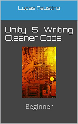 Unity 5 Writing Cleaner Code: Beginner (English Edition)