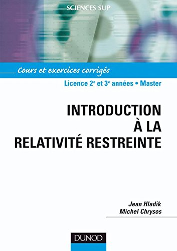 Introduction  la relativit restreinte - Cours et exercices corrigs