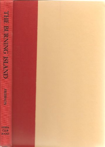 The Burning Island: A Journey Through Myth and History in Volcano Country, Hawaii by Pamela Frierson (1991) Hardcover