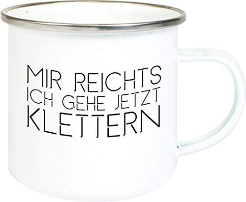 Shirtinstyle Emaille Tasse, Mir reichts ich gehe jetzt Klettern, Emaillebecher, Keramik, Kaffee Becher Mug