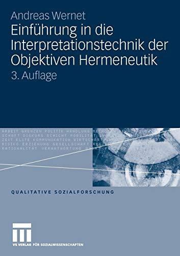 Einführung in die Interpretationstechnik der Objektiven Hermeneutik (Qualitative Sozialforschung) (German Edition), 3. Auflage: 3. Auflage