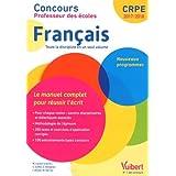 Concours Professeur des écoles - Français - Le manuel complet pour réussir l'écrit - Toute la discipline en un seul volume - CRPE 2017-2018