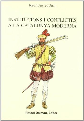 Institucions I Conflictes a La Catalunya Moderna (Bofarull)