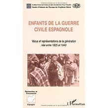 Enfants de la guerre civile espagnole - Vécus et représentations de la génération née entre 1925 et 1940