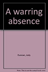 A warring absence