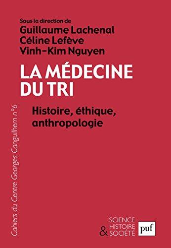 La médecine du tri. Histoire, éthique, anthropologie: Les Cahiers du Centre Georges Canguilhem, N° 6 (Science, histoire et société) par Vinh-Kim Nguyen