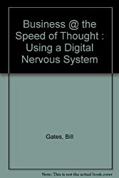 Business @ the Speed of Thought : Using a Digital Nervous System