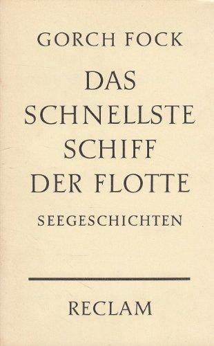 Das schnellste Schiff der Flotte : Seegeschichten. Mit e. Nachw. von Aline Bussmann, Reclams Universalbibliothek ; Nr. 7369