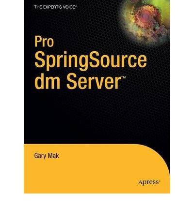[(Pro SpringSource Dm Server)] [ By (author) Gary Mak, By (author) Daniel Rubio ] [September, 2009]