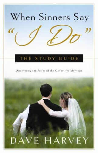"""When Sinners Say """"I Do"""" Study Guide"""