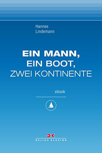 Ein Mann, ein Boot, zwei Kontinente: Maritime E-Bibliothek Band 1