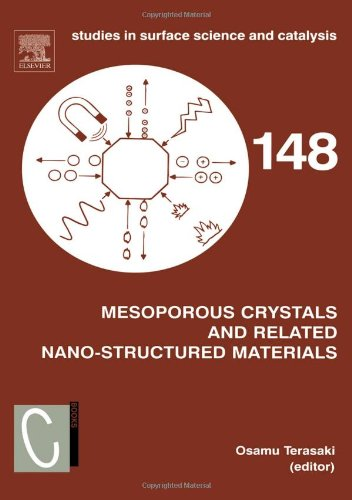 148: Mesoporous Crystals and Related Nano-Structured Materials: Proceedings of the Meeting on Mesoporous Crystals and Related Nano-Structured ... (Studies in Surface Science and Catalysis)