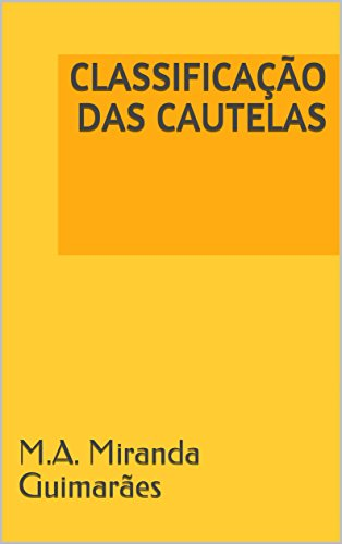 CLASSIFICAÇÃO DAS CAUTELAS (Portuguese Edition) por M.A. Miranda Guimarães