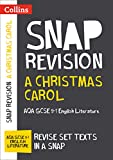 A Christmas Carol: AQA GCSE 9-1 English Literature Text Guide (Collins GCSE 9-1 Snap ...