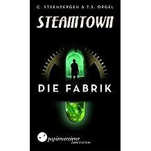 Steamtown: Die Fabrik
