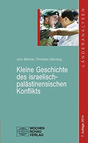 Kleine Geschichte des israelisch-palästinensischen Konflikts: 7. Auflage 2014 (Länderanalysen)