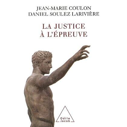La Justice à l'épreuve (HISTOIRE ET DOCUMENT)