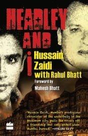 [(Headley and I)] [ By (author) S. Hussain Zaidi, By (author) Rahul Bhatt, Foreword by Mahesh Bhatt ] [November, 2012]