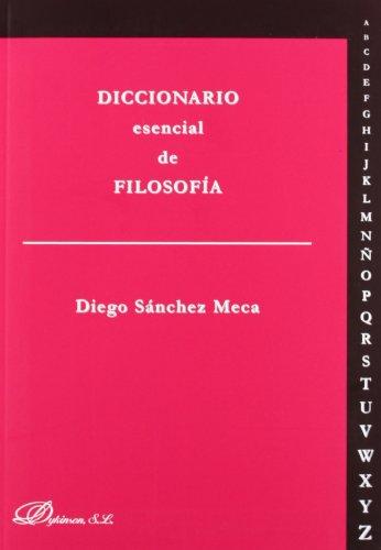 Diccionario esencial de filosofía por Diego Sánchez Meca