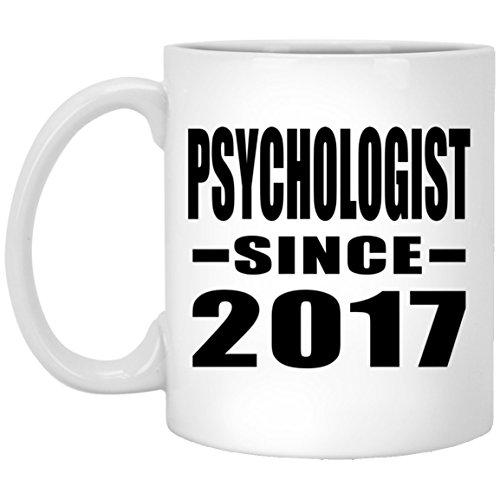Psychologist Since 2017-11 Oz Coffee Mug Kaffeebecher 325 ml Weiß Keramik-Teetasse - Geschenk zum Geburtstag Jahrestag Muttertag Vatertag Ostern - Tea Beste Maker Iced