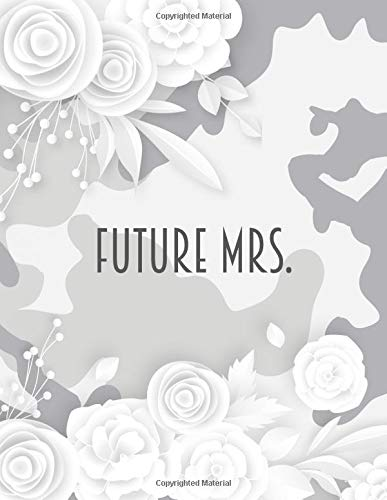 Future Mrs. Camo Wedding Planner and Organizer: Camouflage Wedding Workbook and Journal to help you plan the PERFECT day! Checklists, Invitation Lists, Gift Registries, Journal pages and more!