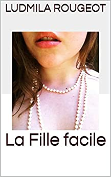 La Fille facile (French Edition) by [Rougeot, Ludmila]