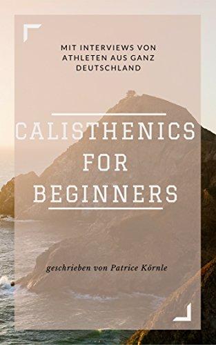 Calisthenics for everybody!: kostenlos und effektiv zum ...
