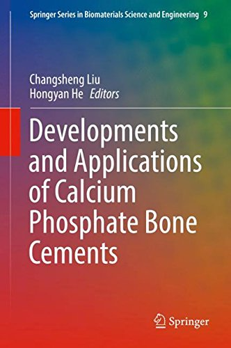 Developments and Applications of Calcium Phosphate Bone Cements (Springer Series in Biomaterials Science and Engineering, Band 9) (Calcium-phosphat)