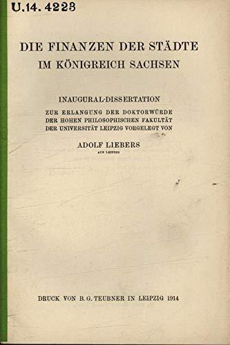 Die Finanzen der Städte im Königreich Sachsen. 'Ergänzungshefte zum deutschen statistischen Zentralblatt', Heft 5.