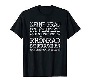 Keie Frau Ist Perfekt Aber Solche Die Ein Rhönrad T-Shirt