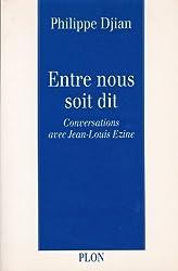 Entre nous soit dit : Conversations avec Jean-Louis Ezine