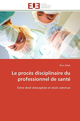 Le procès disciplinaire du professionnel de santé