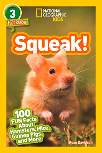 Squeak!: 100 Fun Facts About Hamsters, Mice, Guinea Pigs, and More (National Geographic Readers) (English Edition)