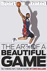 The Art of a Beautiful Game: The Thinking Fan's Tour of the NBA (Sports Illustrated) by Chris Ballard (2009-11-03)