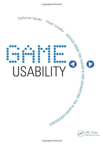 Game Usability: Advancing the Player Experience por Katherine Isbister