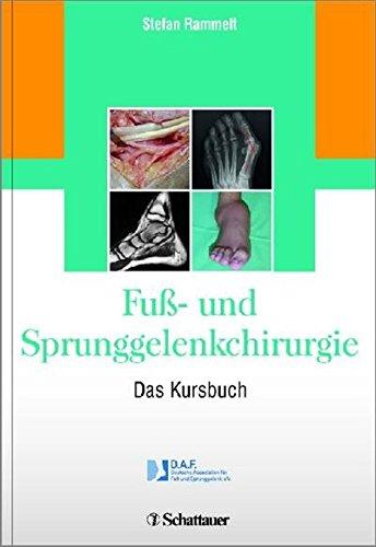 Fuß- und Sprunggelenkchirurgie: Das Kursbuch
